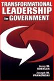 Transformational Leadership in Government, Koehler, Jerry W. and Pankowski, Joseph M., 1574440306