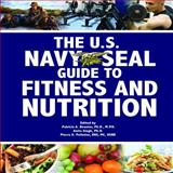The U. S. Navy Seal Guide to Fitness and Nutrition, , 1602390304