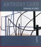 Anthony Caro : Drawing in Space, Reid, Mary, 1848220308