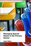 Managing Special Needs in the Primary School, Joan Dean, 0415130301