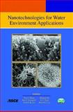 Nanotechnologies for Water Environment Applications, Tian C. Zhang, Rao Y. Surampalli, Keith C. K. Lai, Zhiqiang Hu, R. D. Tyagi, Irene M. C. Lo, 0784410305