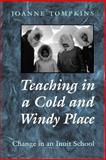 Teaching in a Cold and Windy Place 9780802080301