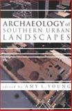 Archaeology of Southern Urban Landscapes 9780817310301
