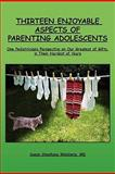 Thirteen Enjoyable Aspects of Parenting Adolescents, Susan Shoshana Weisberg, 1439270309