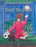 Thank You, Moon, Lou Ann Overton, 1490800301