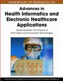Handbook of Research on Advances in Health Informatics and Electronic Healthcare Applications : Global Adoption and Impact of Information Communication Technologies, Khalil Khoumbati, Yogesh Kumar Dwivedi, Aradhana Srivastava, Banita Lal, 1605660302