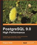 PostgreSQL 9. 0 High Performance : Accelerate your PostgreSQL System, Smith, Gregory, 184951030X