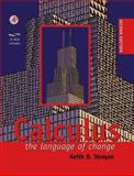Calculus : The Language of Change, Stroyan, Keith D., 012673030X