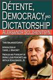 Détente, Democracy and Dictatorship, Solzhenitsyn, Aleksandr, 1412810302