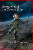 Unknowns of the Colony Ship, John Thornton, 1483960307