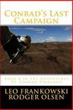Conrad's Last Campaign, Leo Frankowski and Rodger Olsen, 149591030X