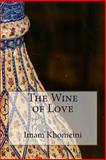 The Wine of Love, Imam Imam Khomeini, 1502520303