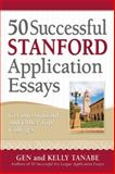 50 Successful Stanford Application Essays, Tanabe and Kelly Tanabe, 161760030X