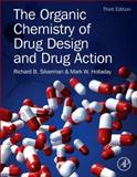 The Organic Chemistry of Drug Design and Drug Action, Silverman, Richard B. and Holladay, Mark W., 0123820308