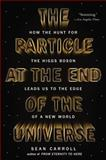 The Particle at the End of the Universe, Sean Carroll, 0142180300