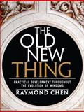 The Old New Thing : Practical Development Throughout the Evolution of Windows, Chen, Raymond, 0321440307