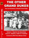 The Other Grand Dukes : Sons and Grandsons of Russia's Grand Dukes,, 098546030X