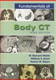 Fundamentals of Body CT, Webb, W. Richard and Brant, William E., 1416000305