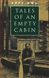 Tales of an Empty Cabin, Grey Owl, 1552630307