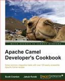 Apache Camel Developer's Cookbook, Scott Cranton and Jakub Korab, 1782170308