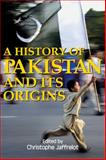 A History of Pakistan and Its Origins, Jaffrelot, Christophe, 1843310309