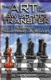 The Art of the Law School Transfer, Andrew B. Carrabis and Seth D. Haimovitch, 1888960302