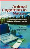 Animal Cognition in Nature : The Convergence of Psychology and Biology in Laboratory and Field, Balda, Russell P. and Pepperberg, Irene M., 012077030X