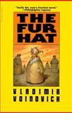 Fur Hat, Vladimir Voinovich, 0156340305