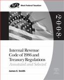 West's Internal Revenue Code of 1986 and Treasury Regulations : Annotated and Selected, Smith, James E., 0324640307