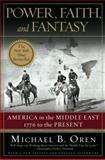 Power, Faith, and Fantasy, Michael B. Oren, 0393330303