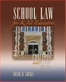 School Law for K-12 Educators : Concepts and Cases, Aquila, Frank D., 1412960304