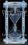 Horror Through the Ages LITE, Chris Jacobsmeyer, 145652030X