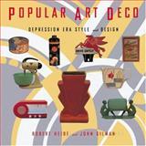 Popular Art Deco, Robert Heide and John Gilman, 1558590307