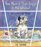 How Much Is That Doggie in the Window?, Bob Merrill and Iza Trapani, 158089030X