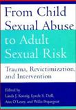 From Child Sexual Abuse to Adult Sexual Risk : Trauma, Revictimization, and Intervention, , 1591470307