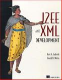 J2EE and XML Development, Kurt Gabrick and David Weiss, 1930110308