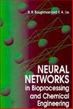 Neural Networks in Bioprocessing and Chemical Engineering, Baughman, D. Richard and Liu, Y. A., 0120830302