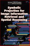 Symbolic Projection for Image Information Retrieval and Spatial Reasoning 9780121680305