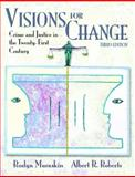Visions for Change : Crime and Justice in the 21st Century, Muraskin, Roslyn and Roberts, Albert A., 0130420301