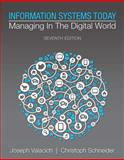 Information Systems Today : Managing in a Digital World, Valacich, Joseph and Schneider, Christoph, 0133940306