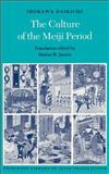 The Culture of the Meiji Period, Irokawa, Daikichi and Jansen, Marius B., 0691000301