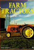 Farm Tractors : A Living History, Leffingwell, Randy, 0760300305