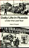 Daily Life in Russia under the Last Tsar, Troyat, Henri, 0804710309