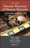 Forensic Recovery of Human Remains, Dupras, Tosha L. and Schultz, John J., 1439850305