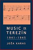 Music in Terezin 1941-1945/[Joza Karas], Karas, Joza, 157647030X