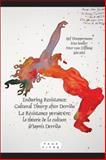 Enduring Resistance/la Résistance Persévère : Cultural Theory after Derrida/la Théorie de la Culture d'Après Derrida, , 9042030305