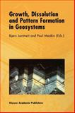 Growth, Dissolution and Pattern Formation in Geosystems 9789048140305