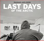 Ragnar Axelsson: Last Days of the Arctic, , 9935420302