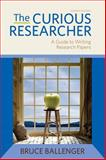 The Curious Researcher, Ballenger, Bruce, 0321890302