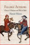 Fallible Authors : Chaucer's Pardoner and Wife of Bath, Minnis, Alastair, 0812240308
